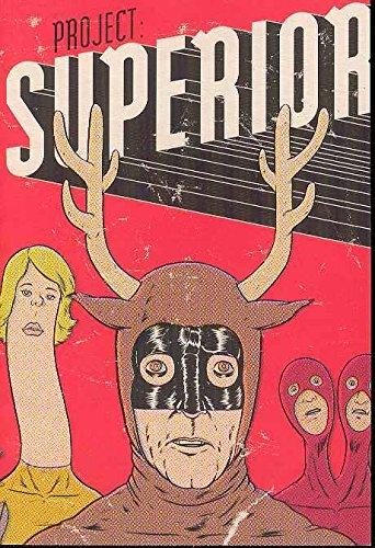 Project: Superior: Various; Nick Abadzis; Graham Annable; Tim Biskup; Jeffrey Brown; J. Chris ...