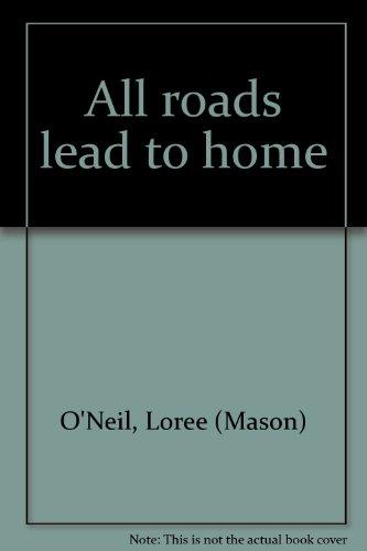 All roads lead to home: O'Neil, Loree (Mason)
