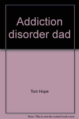 9780972185707: Addiction disorder dad
