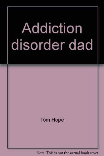 Addiction disorder dad: Tom Hope