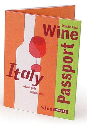 Wine Passport: Italy (Wine Smarts): Tucker, Julie and Elias, Jennifer