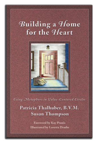 9780972188630: Building a Home for the Heart: Using Metaphors in Value-Centered Circles