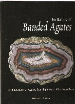 9780972189101: The Beauty of Banded Agates. An Exploration of Agates from Eight Major Worldwide Sites