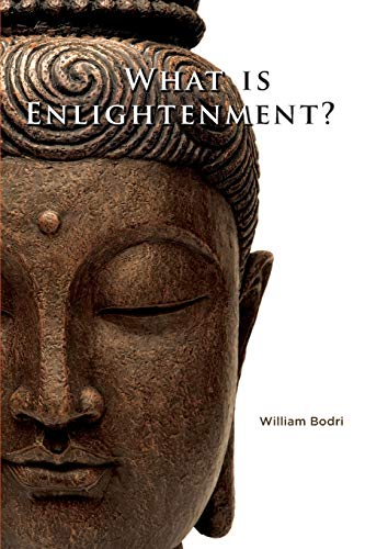 What Is Enlightenment?: Bodri, William