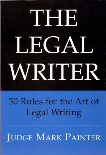 9780972191661: The Legal Writer: 30 Rules for the Art of Legal Writing
