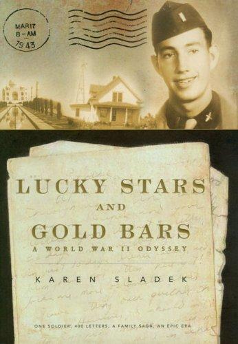 Lucky Stars and Gold Bars: A World War II Odyssey: Sladek, Karen
