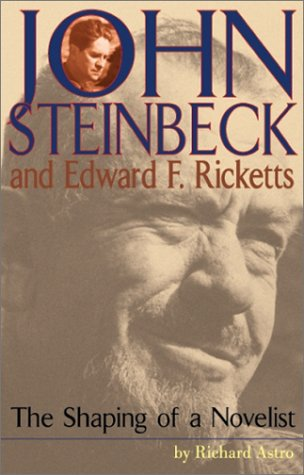 9780972197403: John Steinbeck and Edward F. Ricketts: The Shaping of a Novelist