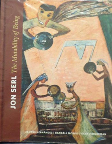 Jon Serl The Mutability of Being: Jo Farb Hernandez