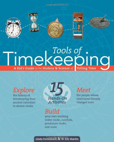 9780972202671: Tools of Timekeeping: A Kid's Guide to the History & Science of Telling Time (Tools of Discovery series)