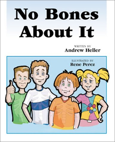 No Bones About It 9780972203852 No Bones About It is a brilliantly illustrated book about a group of kids and their bones. Kal Seaum, Skully, Finga Knuckles and Knee Bones. This is the second in a new series of books about taking care of yourself. This is a story told by the bones with brilliant color and excitement and the importance of eating right and exercising. Also - A Mouthful Of Teeth and A Fine Mess Now available. Ages 3 -12