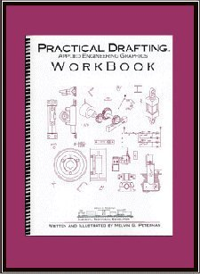 Practical Drafting: Applied Engineering Graphics Workbook: Melvin G. Peterman