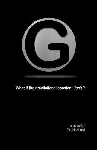 9780972205931: G: What if the gravitational constant, isn't?