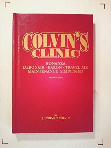 9780972207317: Colvin's Clinic: Bonanza, Debonair, Baron Maintenance Simplified