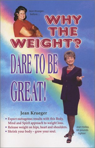 9780972208604: Why the Weight? Dare To Be Great!