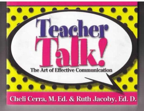 9780972211864: Teacher Talk: The Art of Effective Communication (School Talk, 1)