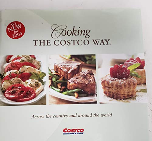 Cooking the Costco Way : Across the Country and Around the World: Anita Thompson - Editoral ...