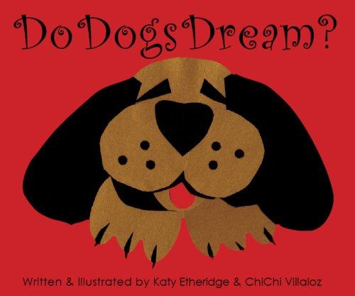 Do Dogs Dream?: ChiChi Villaloz; Katy Etheridge