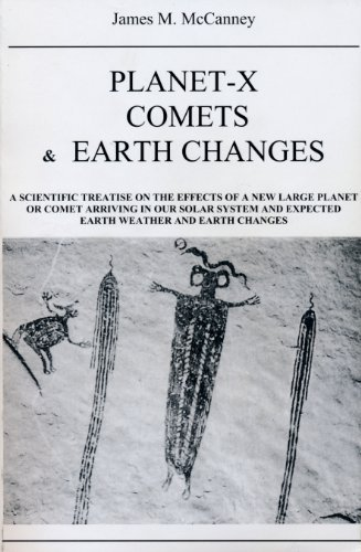 Planet-X, Comets and Earth Changes: McCanney, James M.