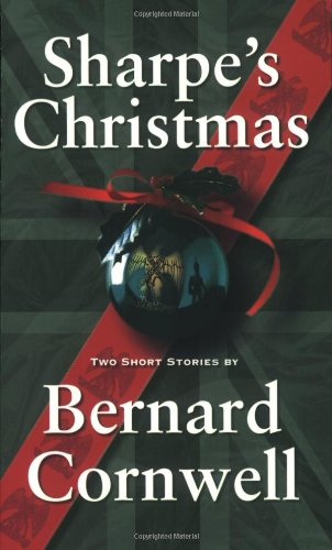 Sharpe's Christmas: Two Short Stories (Richard Sharpe's Adventure Series): Cornwell, ...