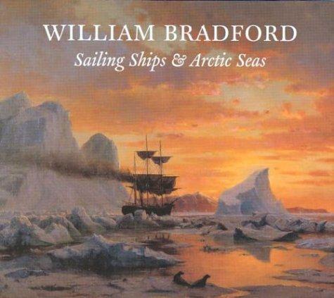 William Bradford: Sailing Ships Arctic Seas: Richard C. Kugler