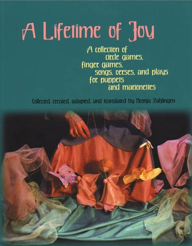 9780972223867: A Lifetime of Joy: A Collection of Circle Games, Finger Games, Songs, Verses and Plays for Puppets and Marionettes