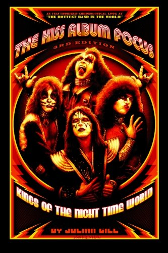 9780972225373: The KISS Album Focus: Kings of the Night Time World 1972-1982