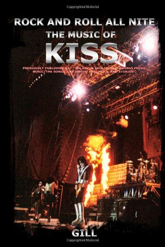 9780972225380: Rock and Roll All Nite: The Music of Kiss