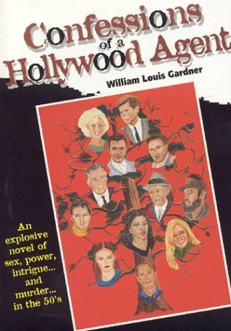Confessions of a Hollywood Agent: Gardner, William Louis