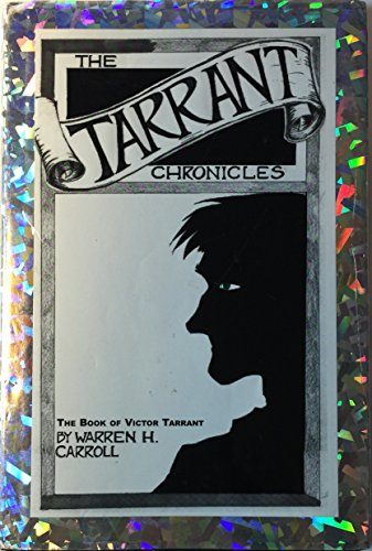 The Tarrant chronicles: The book of Victor: Carroll, Warren Hasty