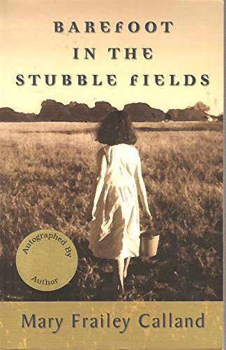 Barefoot in the Stubble Fields: Mary F. Calland