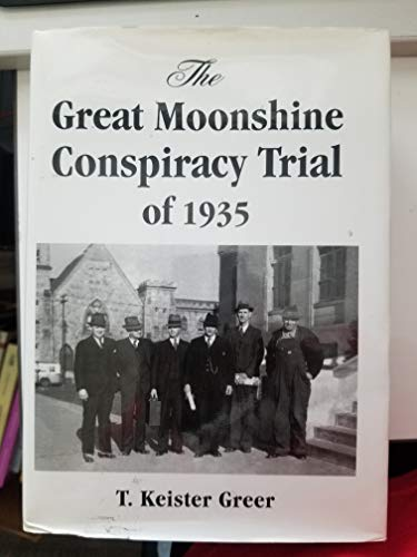 9780972235501: The Great Moonshine Conspiracy Trial of 1935
