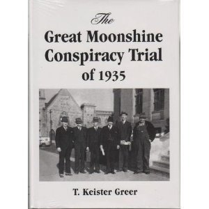 9780972235518: The Great Moonshine Conspiracy Trial of 1935