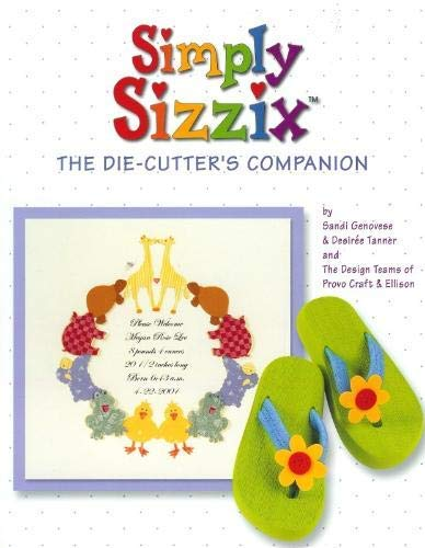9780972238007: Simply Sizzix : the die-cutter's companion