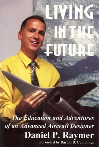 9780972239721: Living in the Future: The Education and Adventures of an Advanced Aircraft Designer
