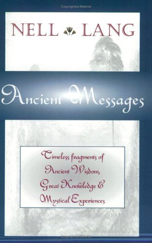 9780972242004: Ancient Messages: Timeless Fragments of Ancient Wisdom, Great Knowledge and Mystical Experiences