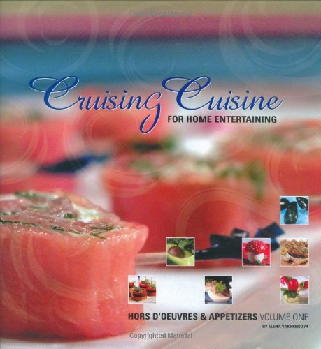 Cruising Cuisine for Home Entertaining, Hors d'Oeuvres and Appetizers: Vakhrenova, Elena