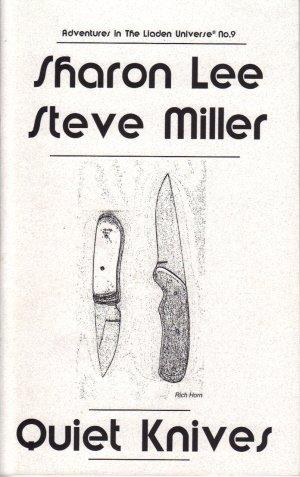 Quiet Knives (Adventures in the Liaden Universe, Number 9): Lee, Sharon; Miller, Steve