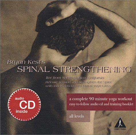 9780972247818: Bryan Kest: Spinal Strengthening (CD & Booklet)