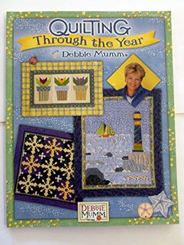 9780972255905: Quilting through the year with Debbie Mumm
