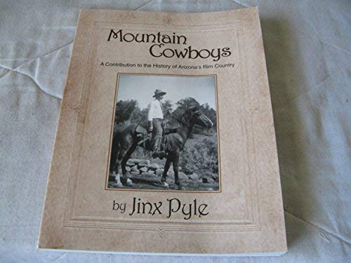 9780972256094: Mountain Cowboys: A Contribution to the History of Arizona's Rim Country