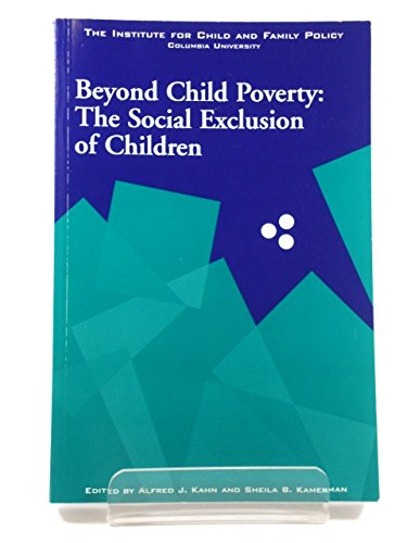 9780972258906: Beyond Child Poverty: The Social Exclusion of Children
