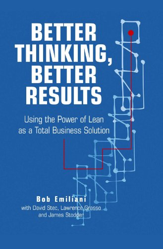 9780972259101: Better Thinking, Better Results: Using the Power of Lean as a Total Business Solution