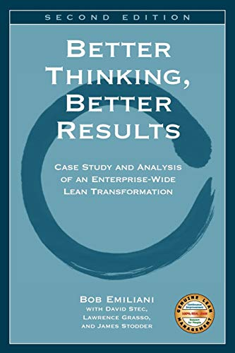 9780972259125: Better Thinking, Better Results: Case Study and Analysis of an Enterprise-Wide Lean Transformation