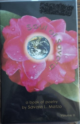 Soul of Savora : A Book of Poetry By Savora L. Matzo {VOLUME THREE}: Matzo, Savora L.