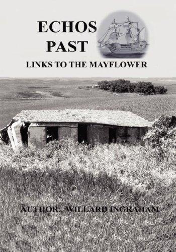 Echos Past - Links to the Mayflower: Willard Ingraham