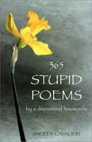 365 Stupid Poems by a Depressed Housewife