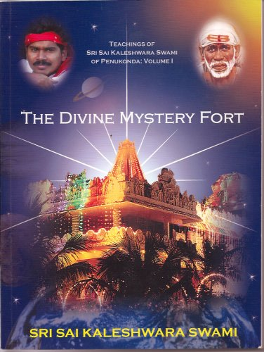 The Divine Mystery Fort, Teachings of Sri: Sri Kaleshwar