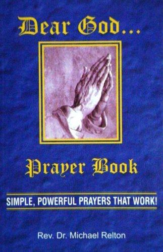 Dear God...Prayer Book: Rev. Dr. Michael Relton