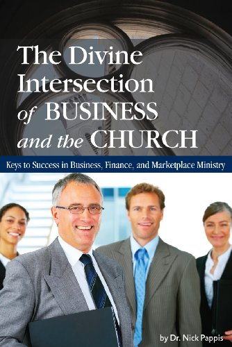 9780972268462: The Divine Intersection Of Business & Church