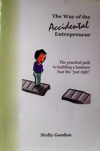9780972270625: The Way of the Accidental Entrepreneur